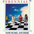 PERENNIAL - You're Ones...in My Dreams - CD - Original Recording Remastered NEW