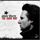 JOHN WAITE - Hard Way - CD - **Excellent Condition**