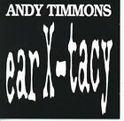 ANDY TIMMONS - Ear X-tacy - CD - **Mint Condition** - RARE