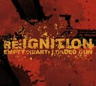 RE: IGNITION - Empty Heart: Loaded Gun - CD - **Excellent Condition**