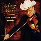 DEWEY BROWN - Hard Times For A Fiddler - CD - **BRAND NEW/STILL SEALED** - RARE