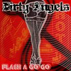 DIRTY ANGELS - Flash A Go-go - CD - **BRAND NEW/STILL SEALED**