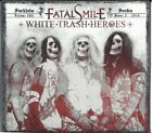 FATAL SMILE WHITE TRASH HEROES CD NEW! RARE! PAYPAL!