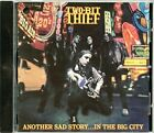 TWO BIT THIEF - Another Sad Story...in Big City - CD - -rom - *NEW/STILL SEALED*