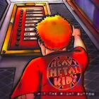 HEAVY METAL KIDS - Hit Right Button - CD - Import