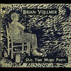 BRIAN VOLLMER - Old Time Music Party - CD - **BRAND NEW/STILL SEALED**