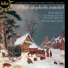 WHILE SHEPHERDS WATCHED: CHRISTMAS MUSIC FROM ENGLISH PARISH CHURCHES AND NEW