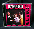BRYAN DUNCAN Have Yourself Committed 1985 CD SWEET COMFORT BAND