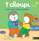 TCHOUPI NE VEUT PAS PRETER FRENCH EDITION By Thierry Courtin BRAND NEW