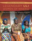 The Legendary Uli Women Of Nigeria Their Life Stories In Signs Symbols A