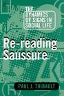 Re Reading Saussure The Dynamics Of Signs In Social Life