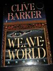 WEAVE WORLD by CLIVE BARKER HCDJ FIRST EDITION FIRST PRINT SCI FI CLASSIC