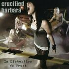 CRUCIFIED BARBARA - In Distortion We Trust - CD - Enhanced Import - RARE