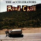 ACCELERATORS - Road Chill - CD - **BRAND NEW/STILL SEALED** - RARE