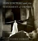 JEAN COCTEAU AND TESTAMENT OF ORPHEUS By David Lehardy Sweet Hardcover Mint