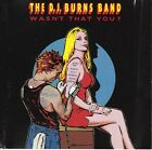 THE D.J. BURNS BAND Wasn't That You CD EP  VG