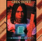 GREG HOWE - Hyperacuity - CD - **BRAND NEW/STILL SEALED**