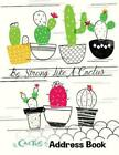 Modern Pocket Telephone Records Diary Cactus Address Book  Be Strong Like a