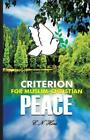Criterion for Muslim Christian Peace by C Hore 2015 Paperback