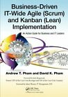 BUSINESS DRIVEN IT WIDE AGILE SCRUM AND KANBAN LEAN By David Khoi Pham VG+