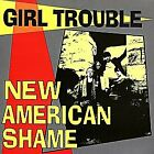 GIRL TROUBLE - New American Shame - CD - **Excellent Condition**
