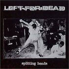 LEFT FOR DEAD - Splitting Heads - CD - **Excellent Condition** - RARE