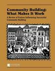 Community Building What Makes It Work A Review Of Factors Influencing Suc
