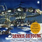 DENNIS DEYOUNG - One Hundred Years From Now - CD - Import - **Mint Condition**