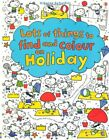 LOTS OF THINGS TO FIND AND COLOUR ON HOLIDAY By Fiona Watt Mint Condition