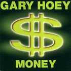 GARY HOEY - Money - CD - **Mint Condition**