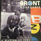 A Matter of Feel by Brent Bourgeois (CD, Aug-1992, Virgin) Brand New