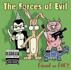 FORCES OF EVIL - Friend Or Foe - CD - Explicit Lyrics - *BRAND NEW/STILL SEALED*