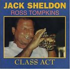JACK SHELDON/ROSS TOMPKINS - Class Act - CD - **Mint Condition** - RARE