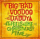 BIG BAD VOODOO DADDY - It Feels Like Christmas Time - CD - *NEW/STILL SEALED*