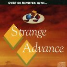 STRANGE ADVANCE - Over 60 Minutes With - CD - Import - **Mint Condition** - RARE