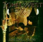 JOHN WEST - Long Time No Sing - CD - Import - **BRAND NEW/STILL SEALED**