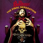 BULLDOZER - Final Separation - CD - Import - **Excellent Condition** - RARE