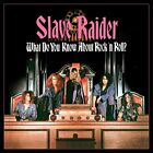 SLAVE RAIDER - What Do You Know About Rock 'n Roll - CD - Special Edition Mint