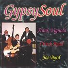 FRANK VIGNOLA JOE BYRD CHUCK REDD - Gypsy Soul - CD - BRAND NEW/STILL SEALED