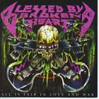 BLESSED BY A BROKEN HEART - All Is Fair In Love And War - CD - **SEALED/NEW**