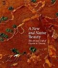 A NEW AND NATIVE BEAUTY ART AND CRAFT OF GREENE  GREENE By Edward R VG