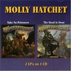 MOLLY HATCHET - Take No Prisoners / Deed Is Done - 2 CD - *NEW/STILL SEALED*