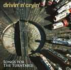DRIVIN' N' CRYIN'-SONGS FOR THE TURNTABLE CD