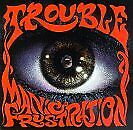 TROUBLE - Manic Frustration - CD - **Mint Condition**