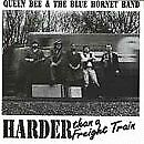 QUEEN BEE & BLUE HORNET BAND - Harder Than A Freight Train - CD - *Excellent*