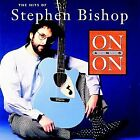 STEPHEN BISHOP - On And On: Hits Of Stephen Bishop - CD - *NEW/STILL SEALED*