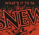 SNEW - What's It To Ya - CD - **BRAND NEW/STILL SEALED**