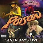 Seven Days Live [PA] by Poison (CD, Aug-2008, Armoury Records)