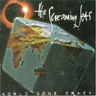 SCREAMING JETS - World Gone Crazy - CD - Import - **Excellent Condition**