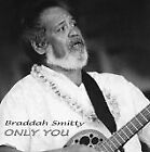 BRADDAH SMITTY - Only You - CD - **Mint Condition**